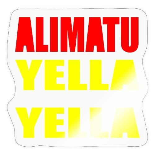 ALIMATU YELLA YELLA - Sticker