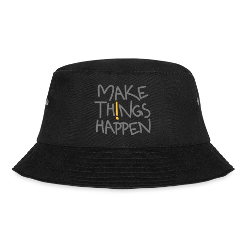 Make Things Happen - Fischerhut