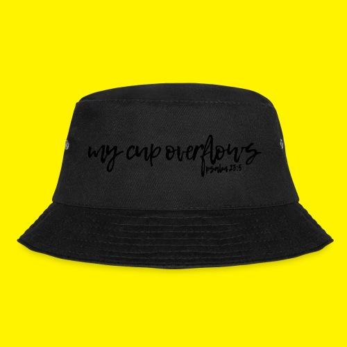 My Cup Overflows - Psalm 23: 5 - Bucket Hat