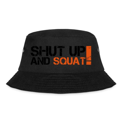 Shut Up And Squat - Fischerhut