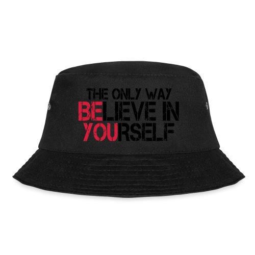 Believe in yourself - Fischerhut