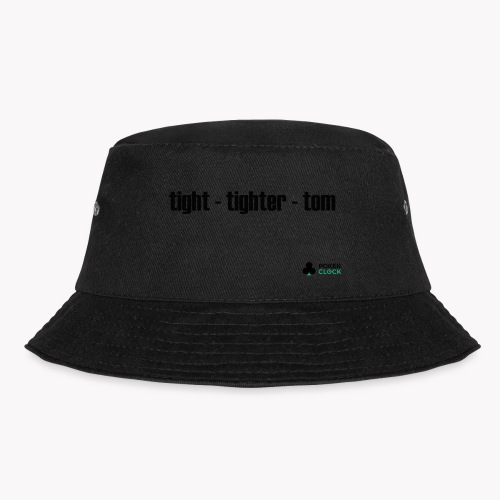 tight - tighter - tom - Fischerhut