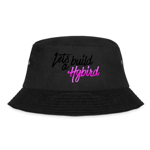 Lets Build A hybrid - Bucket Hat