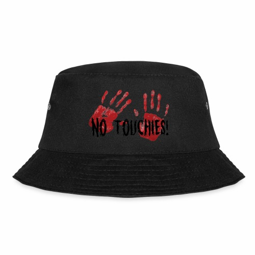 No Touchies 2 Bloody Hands Behind Black Text - Bucket Hat