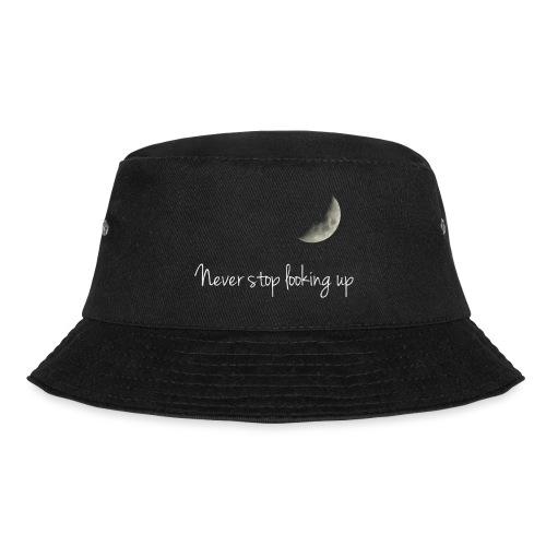 Never stop looking up - Bucket Hat