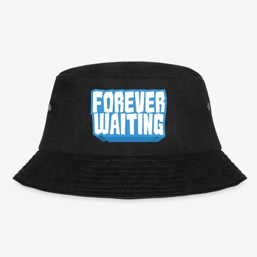 Forever Waiting - Bucket Hat