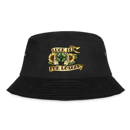 Luck Is For Losers - Bucket Hat
