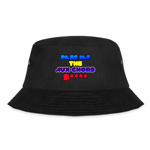 Pass me the AUX chord B**** - Bucket Hat