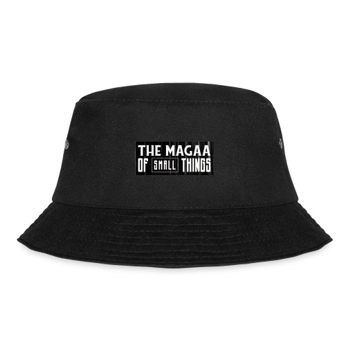 The magaa of small things - Bucket Hat
