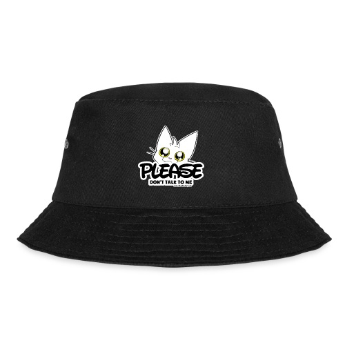 Please Don't Talk To Me - Bucket Hat