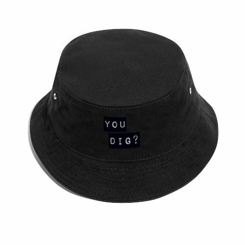 You Dig - Bucket Hat