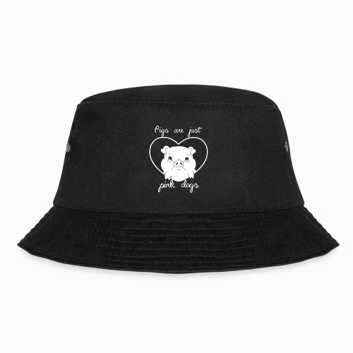 Pig are just pink dogs - Bucket Hat