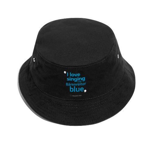 """""""I love singing with Bärenreiter blue"""" - Bucket Hat"""
