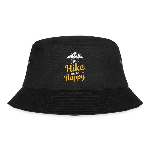 Just Hike And Be Happy Nature-Design für Hiking - Fischerhut