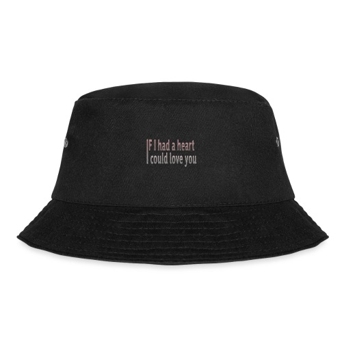 if i had a heart i could love you - Bucket Hat