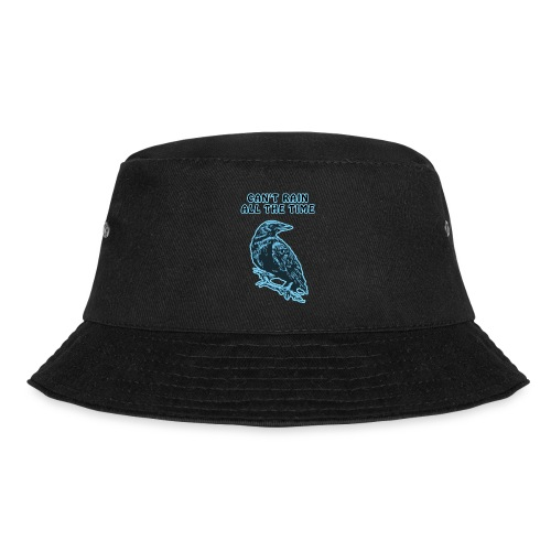 Cyan Crow - Can't Rain All The Time - Bucket Hat