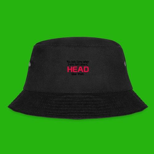 You look funny shirt - Bucket Hat