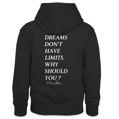 DREAMS DON'T HAVE LIMITS - Sweat à capuche contrasté Enfant
