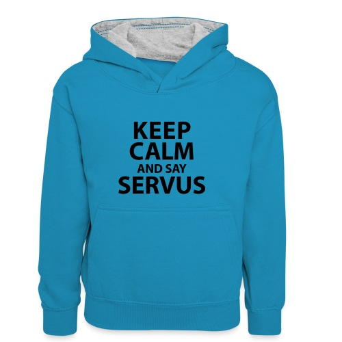 Keep calm and say Servus - Kinder Kontrast-Hoodie