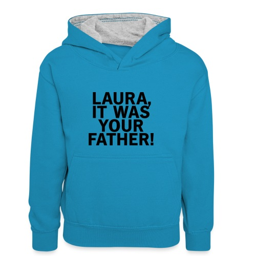 Laura it was your father - Kinder Kontrast-Hoodie