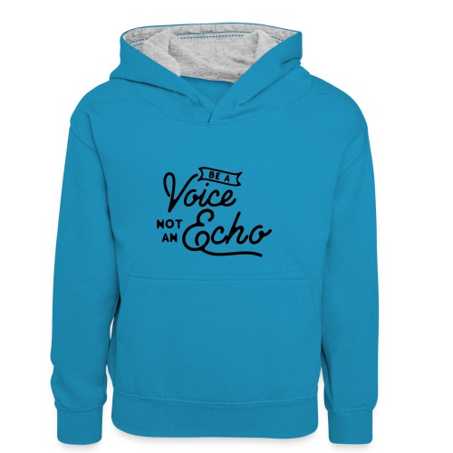 Be a voice not an echo - Kids' Contrast Hoodie