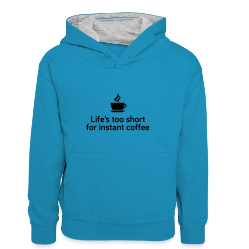 Life's too short for instant coffee - large - Kids' Contrast Hoodie