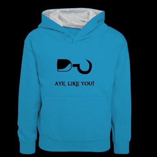 ~ Aye, like you! ~ - Kinder Kontrast-Hoodie
