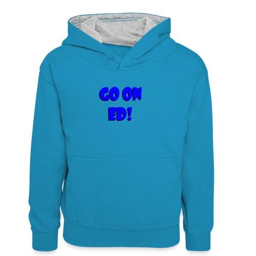 Go on Ed - Kids' Contrast Hoodie
