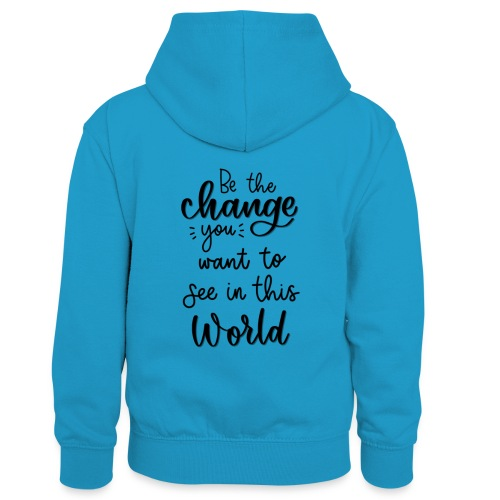 Be the change you want to see in this world - Kontrasthoodie børn
