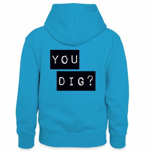 You Dig - Kids' Contrast Hoodie