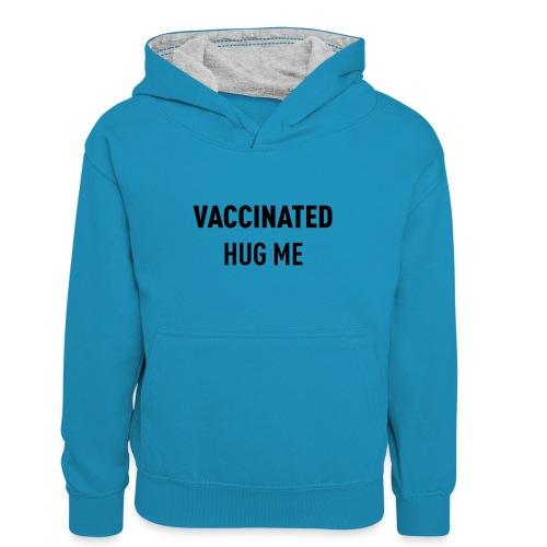 Vaccinated Hug me - Kids' Contrast Hoodie
