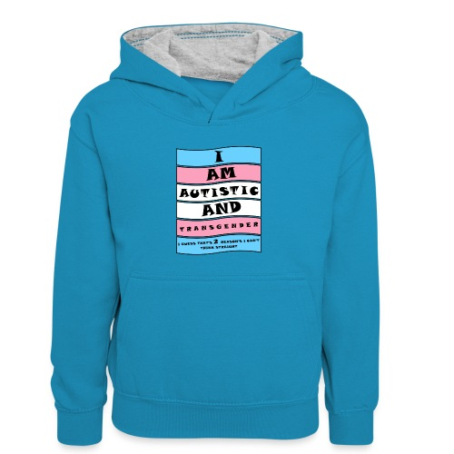 Autistic and Transgender   Funny Quote - Kids' Contrast Hoodie