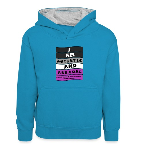 Autistic and Asexual   Funny Quote - Kids' Contrast Hoodie