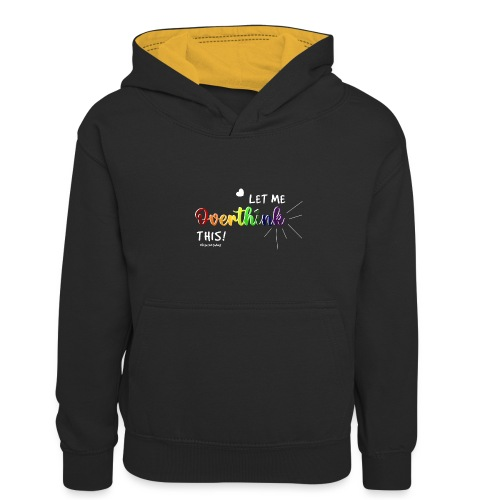 Amy's 'Overthink' design (white txt) - Kids' Contrast Hoodie