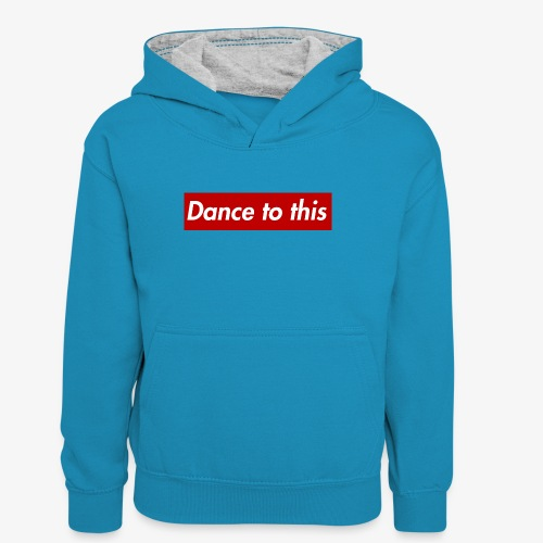 Dance to this - Teenager Kontrast-Hoodie