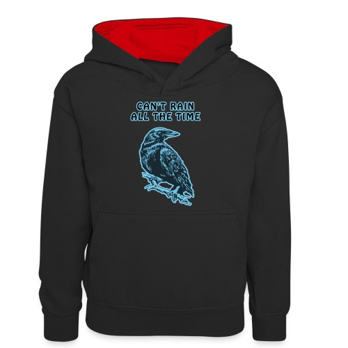 Cyan Crow - Can't Rain All The Time - Teenager Contrast Hoodie