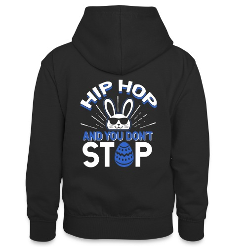 Hip Hop and You Don t Stop - Ostern - Teenager Kontrast-Hoodie