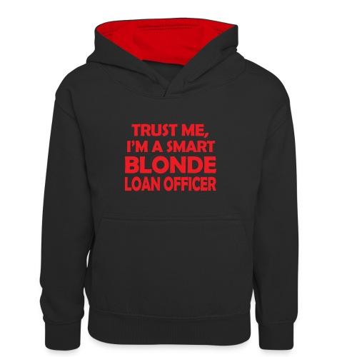 Trust Me I'm A Smart Blonde Loan Officer - Młodzieżowa bluza z kontrastowym kapturem