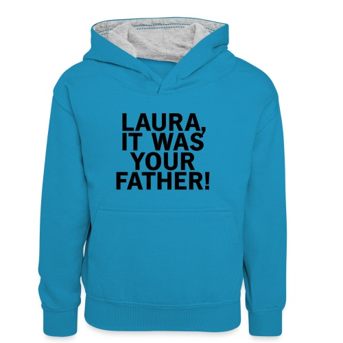 Laura it was your father - Teenager Kontrast-Hoodie