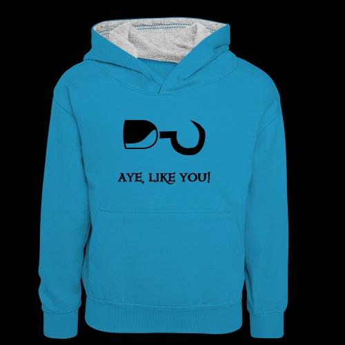 ~ Aye, like you! ~ - Teenager Kontrast-Hoodie