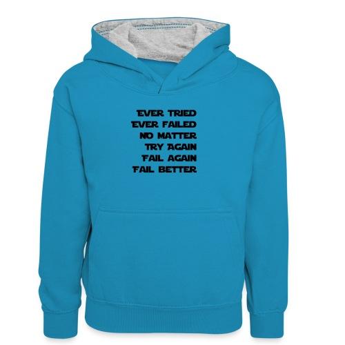 EVER TRIED, EVER FAILED - Teenager Kontrast-Hoodie