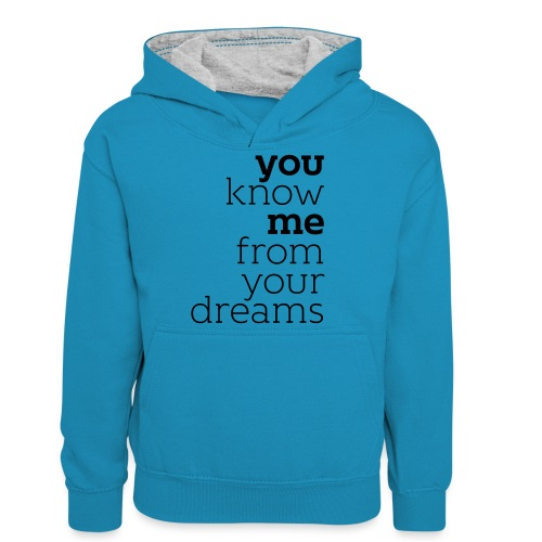 you know me from your dreams - Teenager Kontrast-Hoodie
