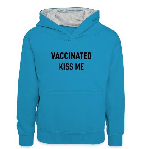 Vaccinated Kiss me - Teenager Contrast Hoodie