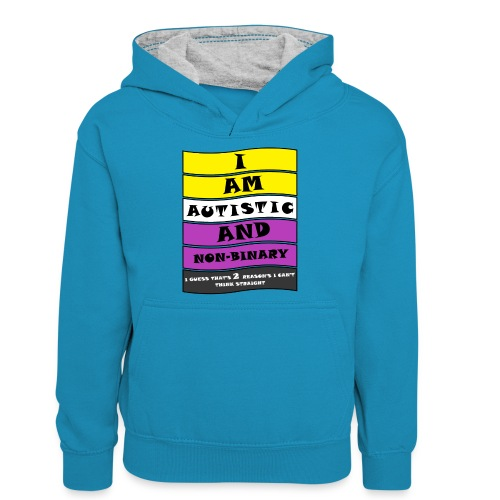 Autistic and Non-binary | Funny Quote - Teenager Contrast Hoodie