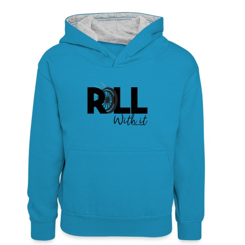 Amy's 'Roll with it' design (black text) - Teenager Contrast Hoodie