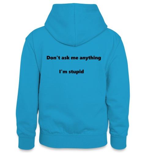 I'm stupid - Teinien kontrastivärinen huppari