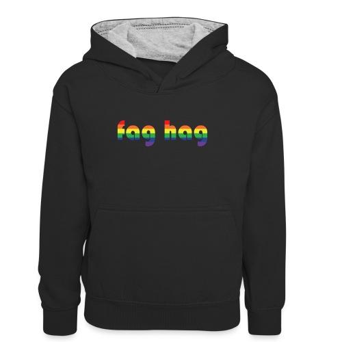 Fag Hag - Teenager Contrast Hoodie