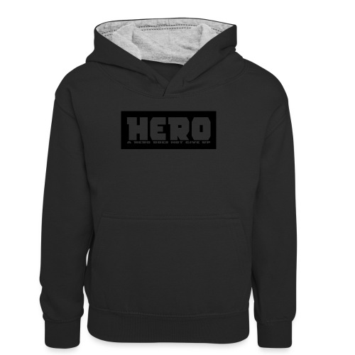 A hero does not give up - Teenager Kontrast-Hoodie