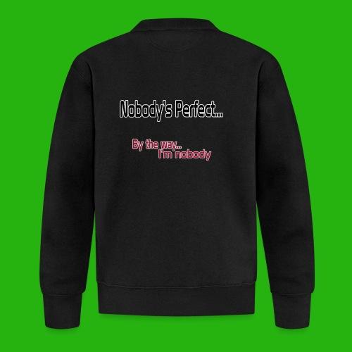 Nobody's perfect BTW I'm nobody shirt - Unisex Baseball Jacket