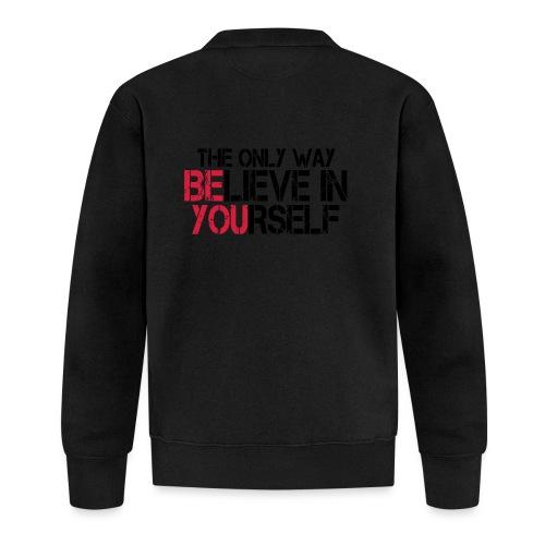 Believe in yourself - Unisex Baseball Jacke